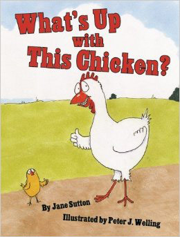 Whats Up With This Chicken by Jane Sutton
